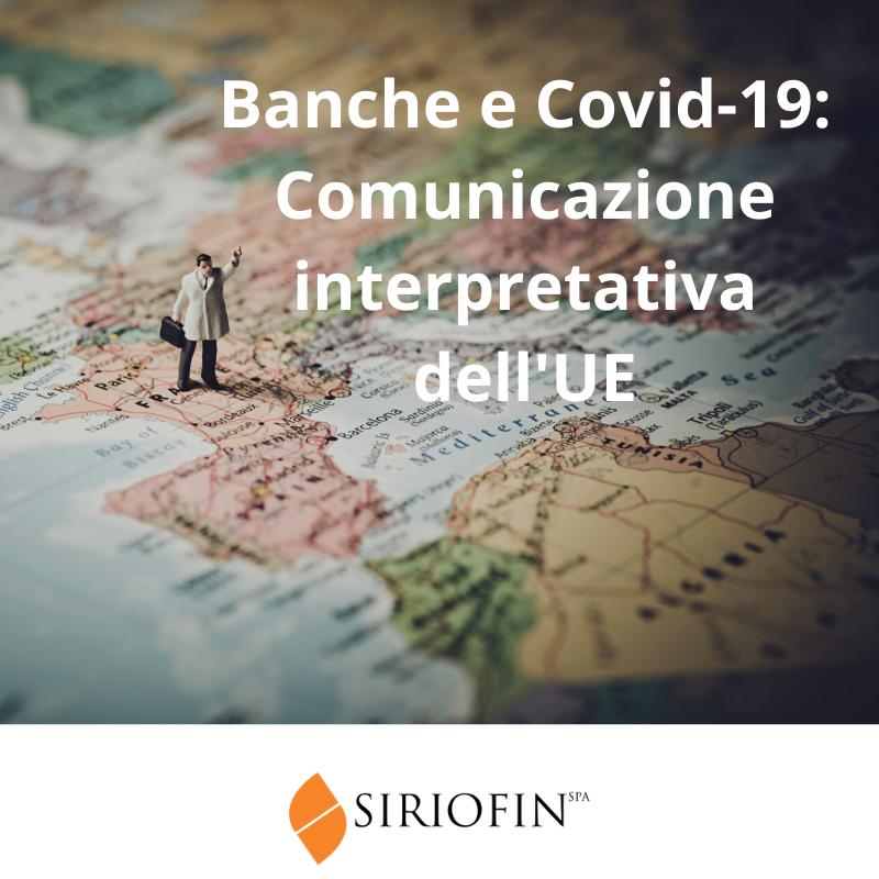 Banche e Covid-19: comunicazione interpretativa dell'UE